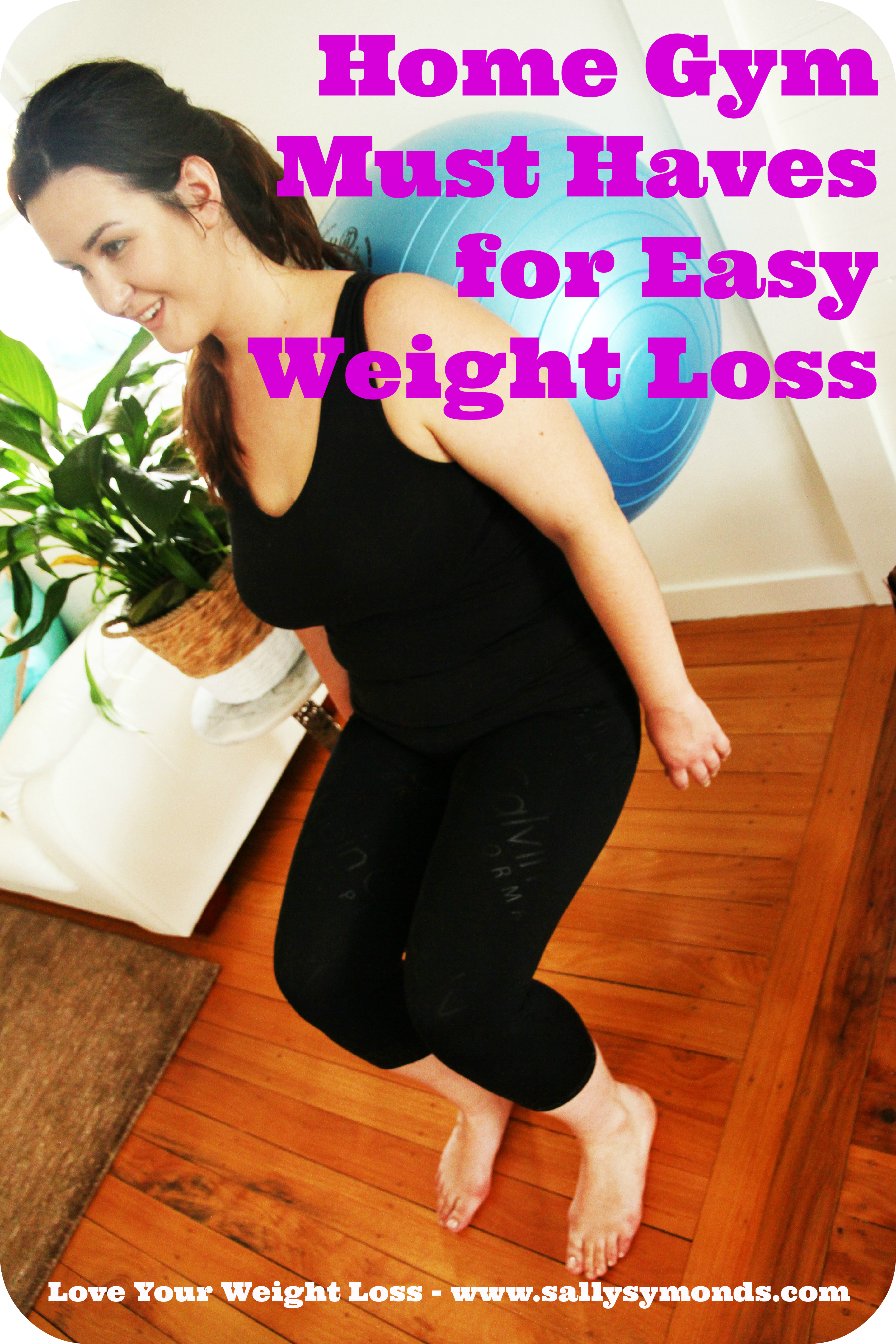 Home gym must haves for easy weight loss sally symonds