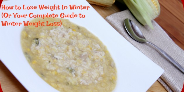 how to lose weight in winter: or your complete guide to winter weight loss