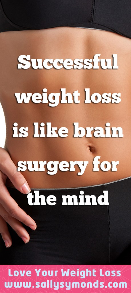 Successful weight loss is like brain surgery