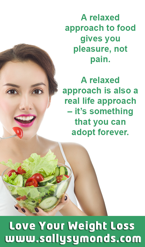 a relaxed approach to food gives you pleasure not pain