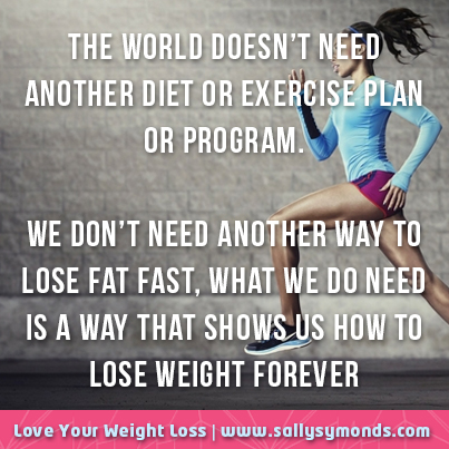 The world doesn't need another diet or exercise plan
