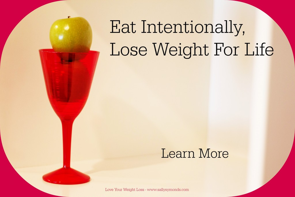 Discover How to Eat Intentionally and Lose Weight For Life Here