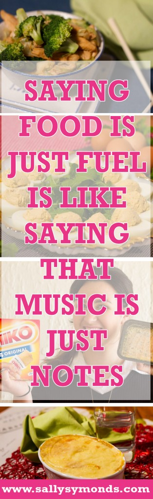 Saying food is just fuel is like saying that music is just notes