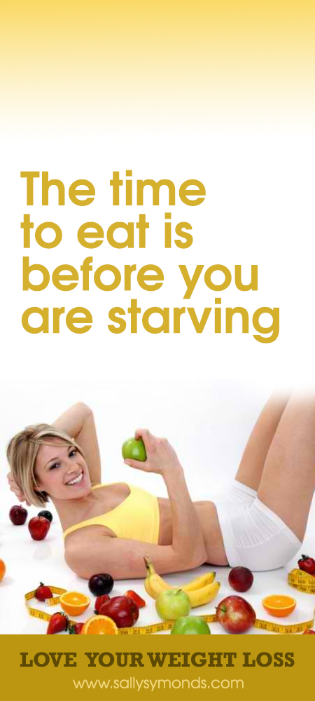 The time to eat is before you are starving 2